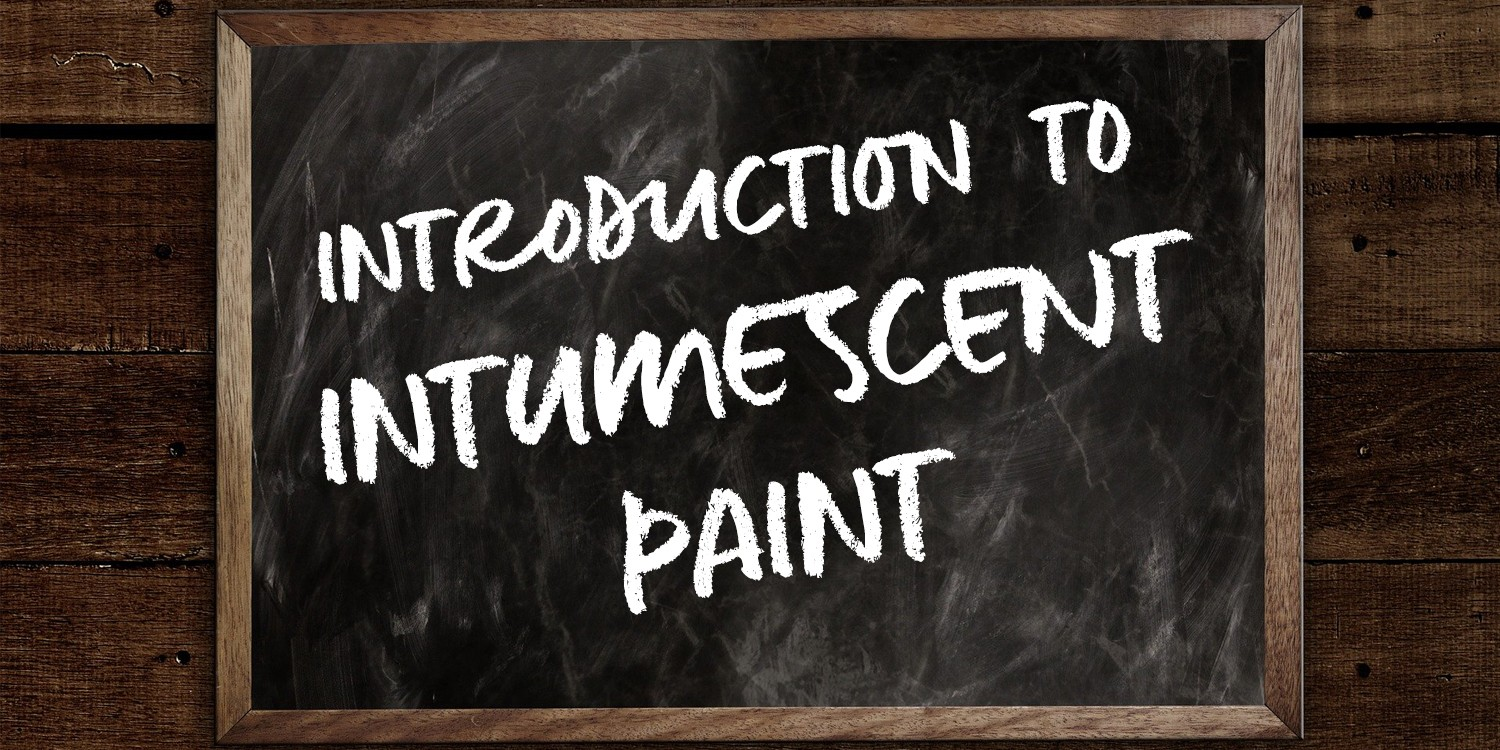 Introduction to Intumescent Paint